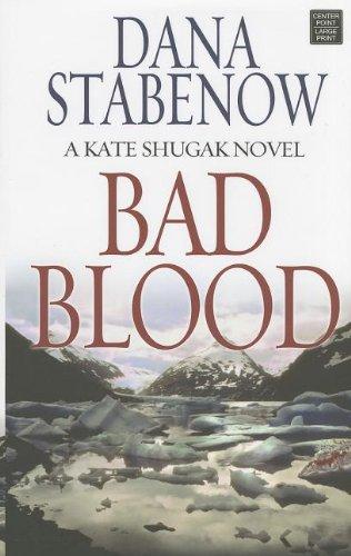 9781611737141: Bad Blood (Kate Shugak Mysteries)