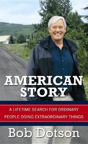 9781611737363: American Story: A Lifetime Search for Ordinary People Doing Extraordinary Things