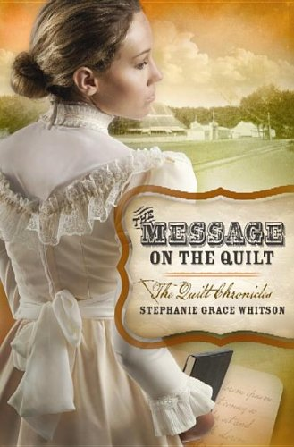 9781611737448: The Message on the Quilt: The Quilt Chronicles