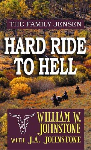 Hard Ride to Hell (Family Jensen): Johnstone, William W.,
