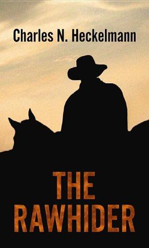 The Rawhider: Heckelmann, Charles N.