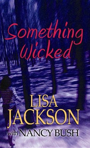 Something Wicked (1611738245) by Jackson, Lisa; Bush, Nancy
