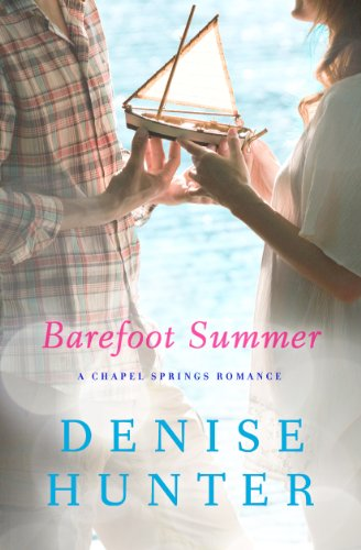 Barefoot Summer: A Chapel Springs Romance: Hunter, Denise
