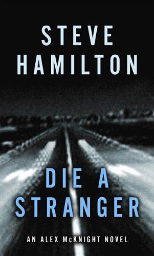 9781611738520: Die a Stranger (Alex Mcknight)