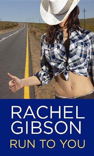 Run to You: Gibson, Rachel