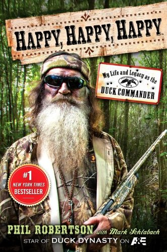 9781611739251: Happy, Happy, Happy: My Life and Legacy As the Duck Commander