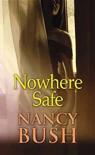 Nowhere: Nowhere Safe Bk. 3