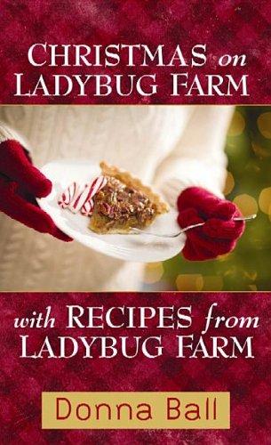 9781611739411: Christmas on Ladybug Farm: With Recipes from Ladybug Farm:A Companion Cookbook