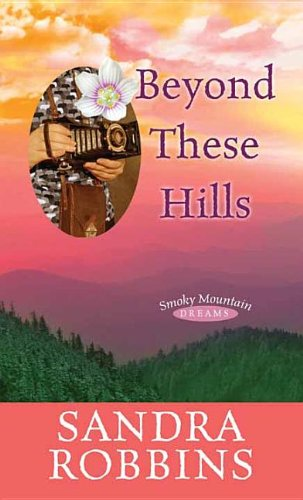 9781611739589: Beyond These Hills (Smoky Mountain Dreams)