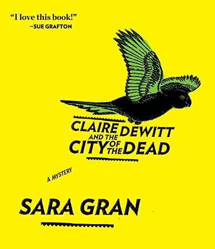 Claire DeWitt and the City of the Dead (Compact Disc): Sara Gran