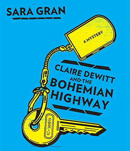 Claire DeWitt and the Bohemian Highway (Compact Disc): Sara Gran