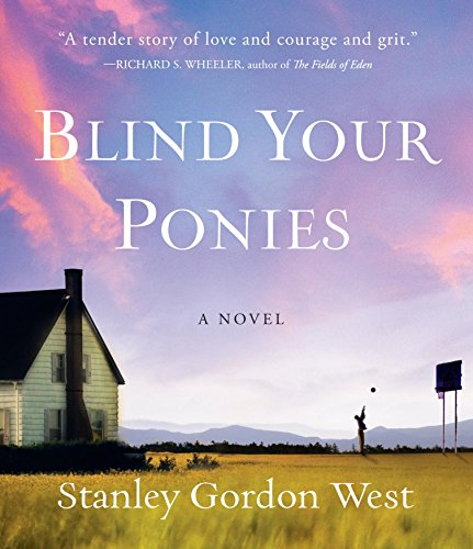 Blind Your Ponies: West, Stanley Gordon