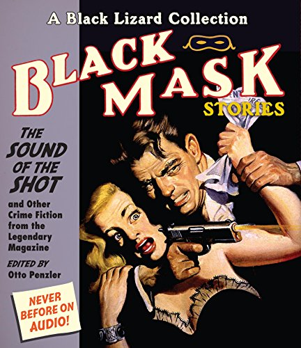 9781611744798: Black Mask 8: The Sound of the Shot: And Other Crime Fiction from the Legendary Magazine