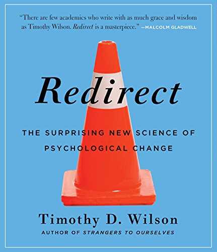 9781611745832: Redirect: The Surprising New Science of Psychological Change