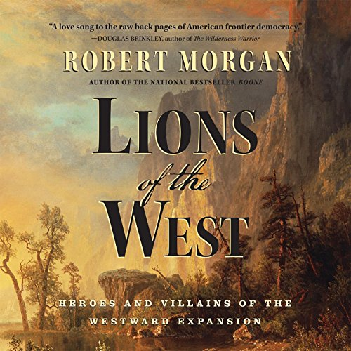 9781611746693: Lions of the West: Heroes and Villains of the Westward Expansion