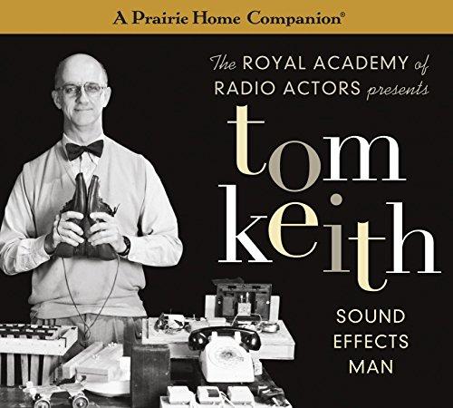 9781611747966: Tom Keith: Sound Effects Man (A Prairie Home Companion)
