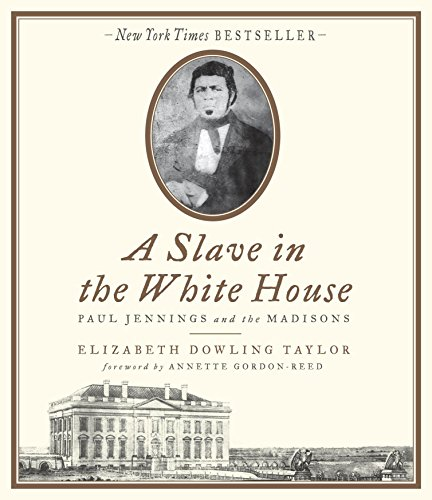 A Slave in the White House: Paul Jennings and the Madisons (Compact Disc): Elizabeth Dowling Taylor