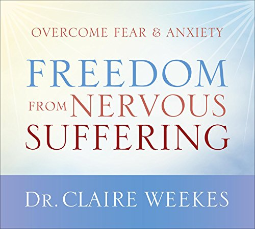 9781611748963: Freedom from Nervous Suffering: Overcome Fear & Anxiety