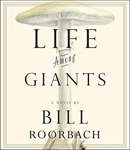 Life Among Giants (Compact Disc): Bill Roorbach