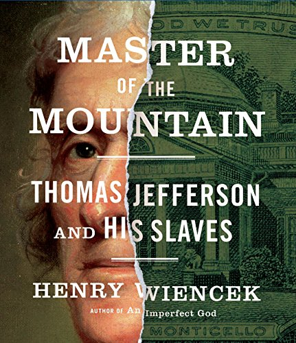 Master of the Mountain: Thomas Jefferson and His Slaves (Compact Disc): Henry Wiencek