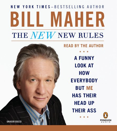 9781611760378: The New New Rules: A Funny Look at How Everybody but Me Has Their Head Up Their Ass