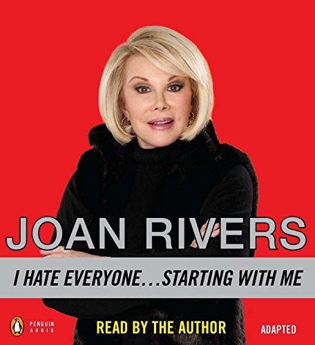 I Hate Everyone...Starting with Me: Rivers, Joan