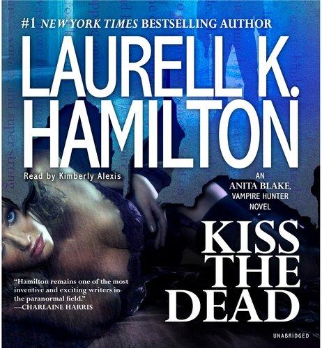 9781611760736: Kiss the Dead (Anita Blake, Vampire Hunter)