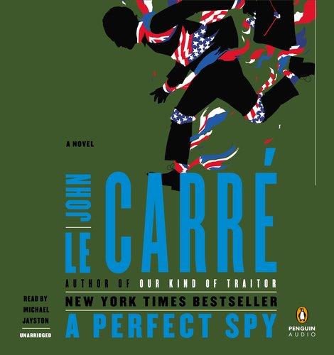 A Perfect Spy: A Novel: le Carre, John