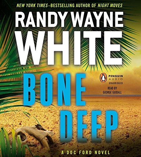 Bone Deep (A Doc Ford Novel): White, Randy Wayne