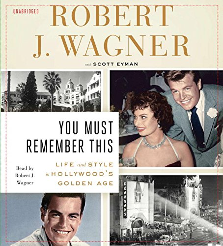 9781611762471: You Must Remember This: Life and Style in Hollywood's Golden Age