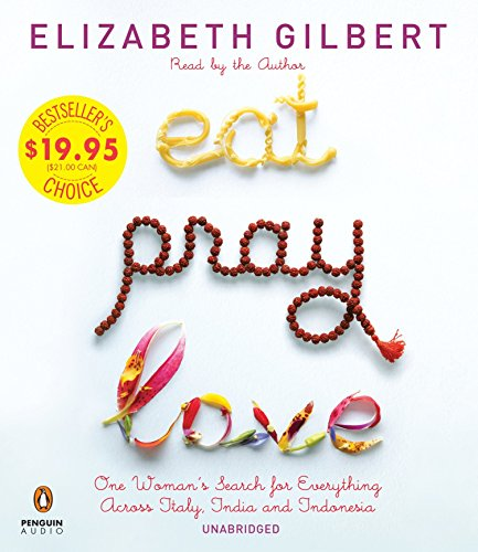9781611762587: Eat Pray Love: One Woman's Search for Everything Across Italy, India and Indonesia