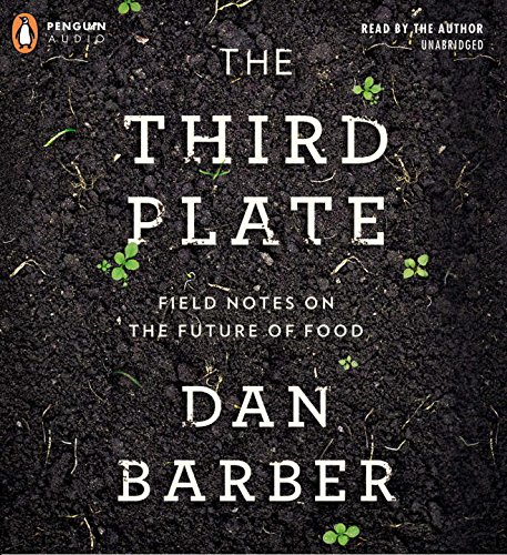 9781611763218: The Third Plate: Field Notes on the Future of Food