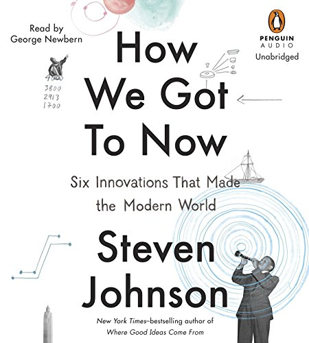9781611763386: How We Got to Now: Six Innovations That Made the Modern World