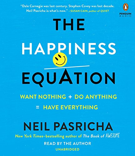 9781611763782: The Happiness Equation: Want Nothing + Do Anything = Have Everything