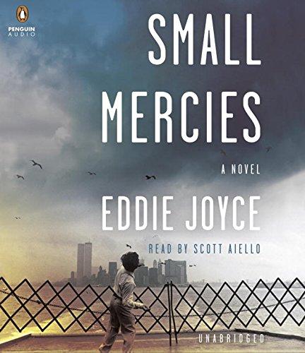 Small Mercies: A Novel: Joyce, Eddie