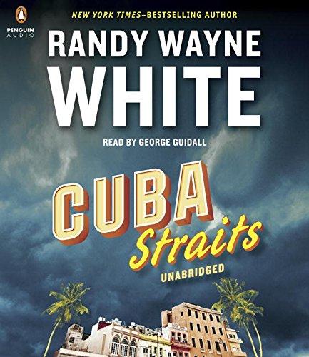 Cuba Straits (A Doc Ford Novel): Randy Wayne White