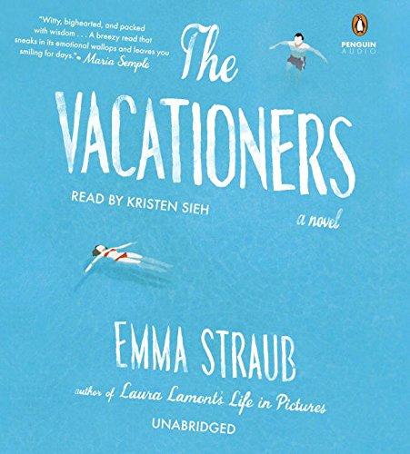 The Vacationers: A Novel: Emma Straub