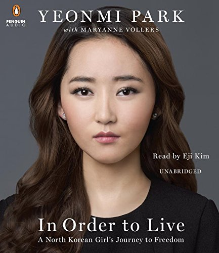 9781611764666: In Order to Live: A North Korean Girl's Journey to Freedom