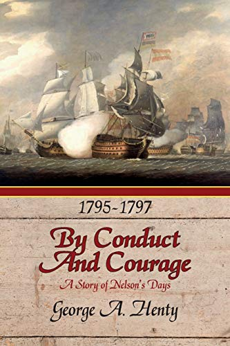 9781611790894: By Conduct and Courage: A Story of the Days of Nelson