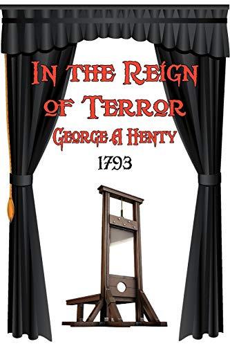 In the Reign of Terror: George A. Henty