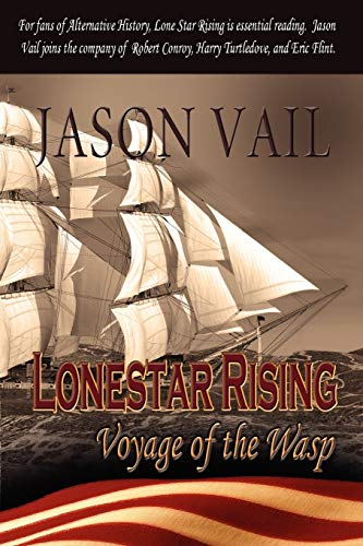 9781611792355: Lone Star Rising, the Voyage of the Wasp