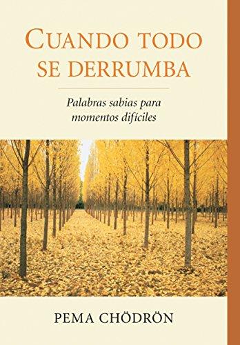 9781611800241: Cuando todo se derrumba (When Things Fall Apart): Palabras sabias para momentos dificiles (Spanish Edition)