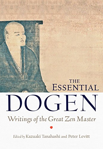 9781611800418: The Essential Dogen: Writings of the Great Zen Master