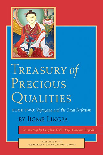 Treasury of Precious Qualities: Book Two: Kangyur Rinpoche, Longchen Yeshe Dorje; Lingpa, Jigme