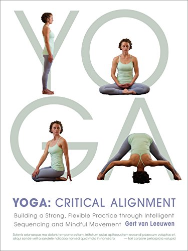 9781611800630: Yoga: Critical Alignment: Building a Strong, Flexible Practice through Intelligent Sequencing and Mindful Movement