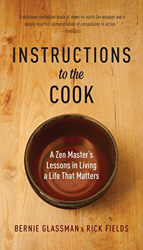 Instructions to the Cook: A Zen Master's Lessons in Living a Life That Matters (1611800684) by Bernie Glassman; Rick Fields