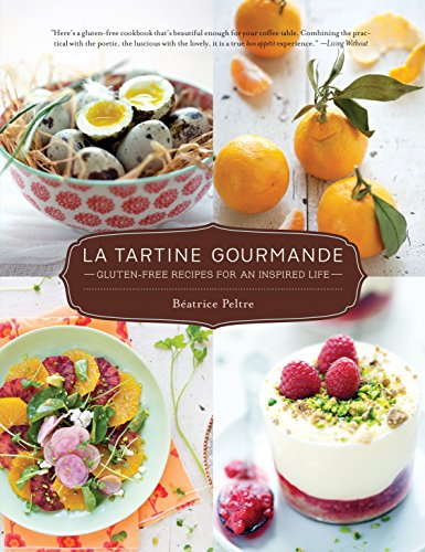 9781611800784: La Tartine Gourmande: Gluten-Free Recipes for an Inspired Life