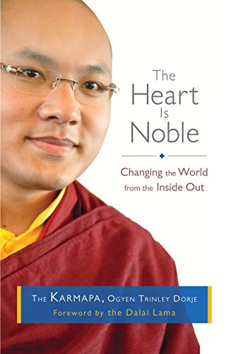 9781611800807: The Heart Is Noble: Changing the World from the Inside Out