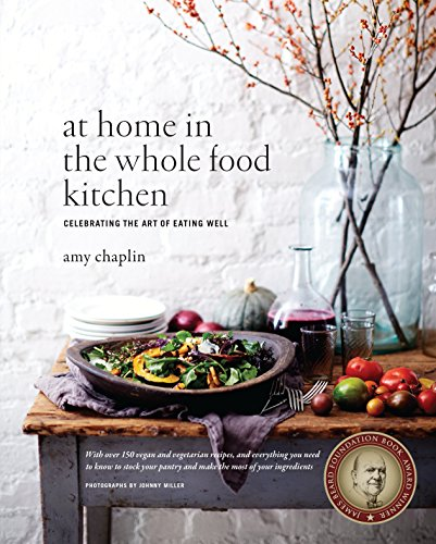 9781611800852: At Home in the Whole Food Kitchen: Celebrating the Art of Eating Well