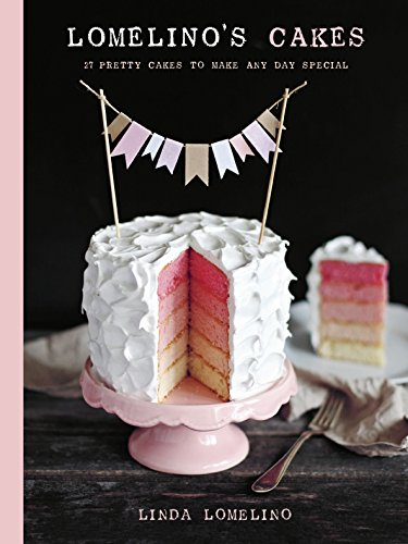 9781611801507: Lomelino's Cakes: 27 Pretty Cakes to Make Any Day Special
